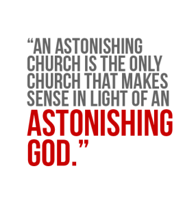 An Astonishing Church Only Makes Sense
