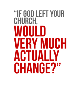 What If God Left Your Church?