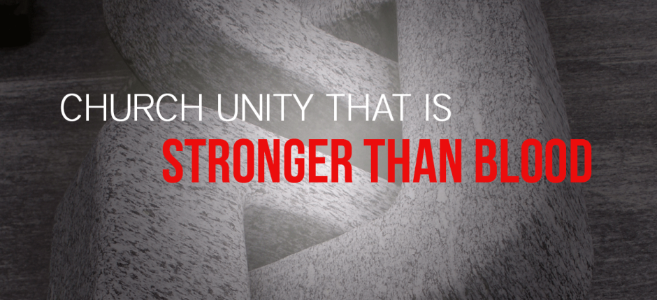 Church Unity That Is Stronger Than Blood